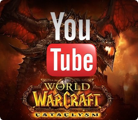 youtube video WOW cataclysm